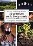 35 questions sur la biodynamie - � l'...