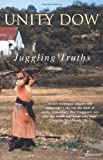 img - for Juggling Truths by Dow, Unity (2004) Paperback book / textbook / text book