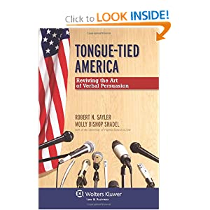 Tongue-Tied America: Reviving The Art Of Verbal Persuasion