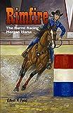 Rimfire: The Barrel Racing Morgan Horse (Morgan Horse Series Book 6)