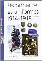 Reconnaitre les uniformes 1914-1918