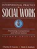 Interpersonal Practice in Social Work: Promoting Competence and Social Justice (2nd Edition)