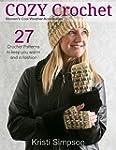 Cozy Crochet: 27 Women's Accessories...