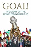img - for Goal!: The Story of the Homeless World Cup illustrated edition by Young, Mel (2005) Paperback book / textbook / text book