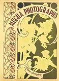img - for Alphonse Mucha Photographs book / textbook / text book
