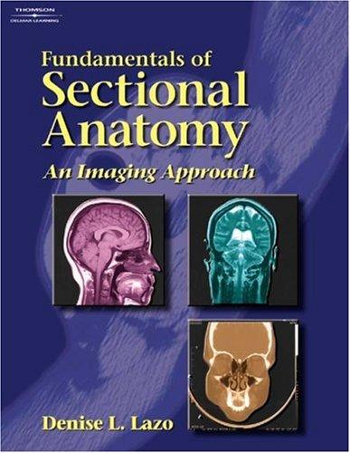 Workbook to Accompany Fundamentals of Sectional Anatomy:...