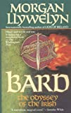 Bard, the Odyssey of the Irish (0812585151) by Llywelyn, Morgan
