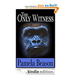 THE ONLY WITNESS: A Mystery/Suspense Novel