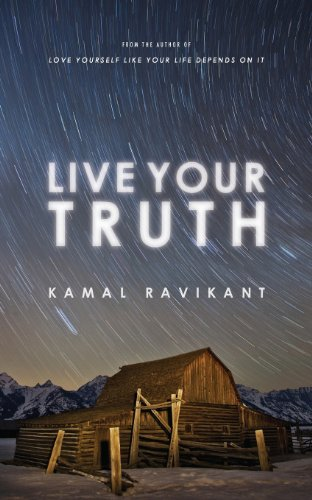 Live Your Truth: Kamal Ravikant: 9780989584999: Amazon.com: Books