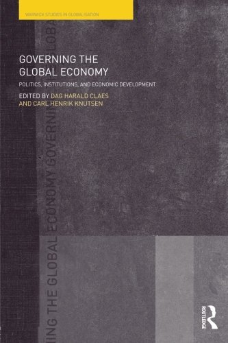 Governing the Global Economy: Politics, Institutions and Economic Development (Routledge Studies in Globalisation)