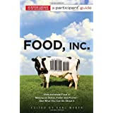 Food Inc.: A Participant Guide: How Industrial Food is Making Us Sicker, Fatter, and Poorer-And What You Can Do About It ~ Participant Media