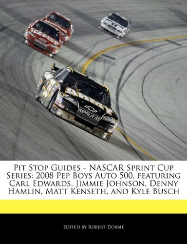 pit-stop-guides-nascar-sprint-cup-series-2008-pep-boys-auto-500-featuring-carl-edwards-jimmie-johnso