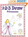 1-2-3 Draw Princesses: A Step-By-Step...
