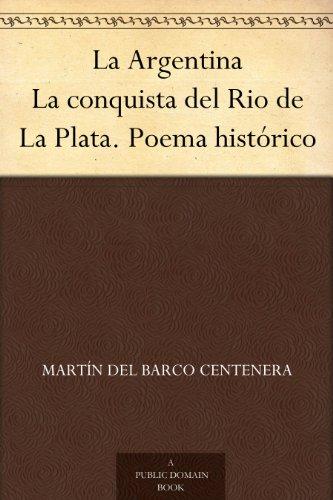 la-argentina-la-conquista-del-rio-de-la-plata-poema-historico