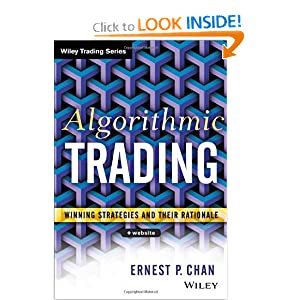 Algorithmic Trading: Winning Strategies and Their Rationale (Wiley Trading) Ernie Chan