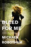 img - for Bleed for Me (Joseph O'Loughlin) book / textbook / text book