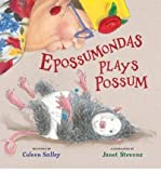 img - for [ [ [ Epossumondas Plays Possum [ EPOSSUMONDAS PLAYS POSSUM ] By Salley, Coleen ( Author )Oct-01-2009 Hardcover book / textbook / text book