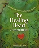img - for The Healing Heart for Communities: Storytelling for Strong and Healthy Communities (Families) book / textbook / text book