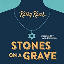 Stones on a Grave: Secrets (       UNABRIDGED) by Kathy Kacer Narrated by Anne Marie Damman