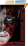 """Flesh Wounds: Series """"A pound of Flesh"""" & """"Shred of Flesh"""""""