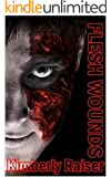 "Flesh Wounds: Series ""A pound of Flesh"" & ""Shred of Flesh"""