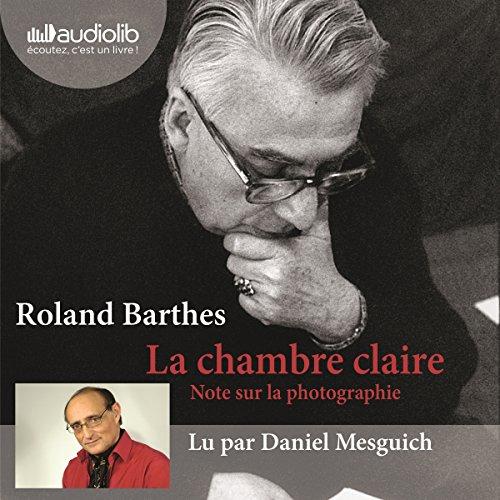 La chambre claire: Note sur la photographie suivi d'un entretien avec Benoît Peeters