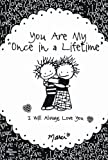 You Are My Once in a Lifetime: I Will Always Love You