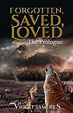 Forgotten, Saved, Loved - Th... - Violet Samuels