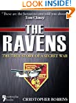 The Ravens: The True Story Of A Secre...