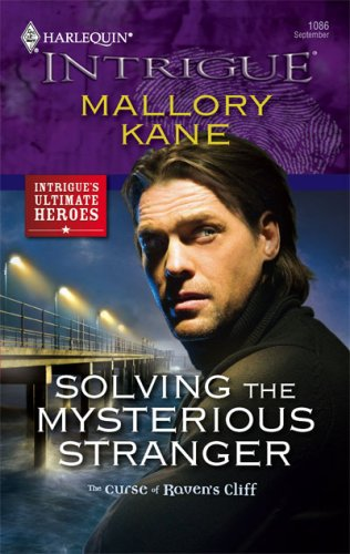 Solving The Mysterious Stranger (Harlequin Intrigue Series), MALLORY KANE
