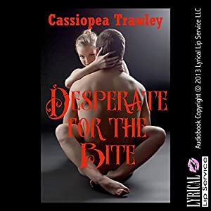Desperate for the Bite Audiobook