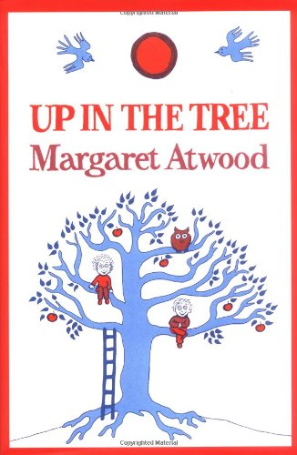 Up in the Tree, Atwood, Margaret