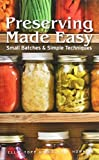 img - for Preserving Made Easy: Small Batches and Simple Techniques by Topp, Ellie, Howard, Margaret (2012) Paperback book / textbook / text book