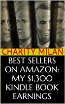 Best Sellers On Amazon: My $1,300 Kindle Book Earnings - Plus, Secret Ways To Find Amazon Ebook Authors Making ~$350+ Per Day And Steal Their Sales Tricks