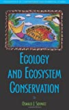 img - for Ecology and Ecosystem Conservation (Foundations of Contemporary Environmental Studies Series) book / textbook / text book