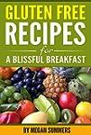 Gluten Free Breakfast: Start Your Day...