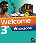 Welcome Anglais 3e �d. 2014 - Workbook