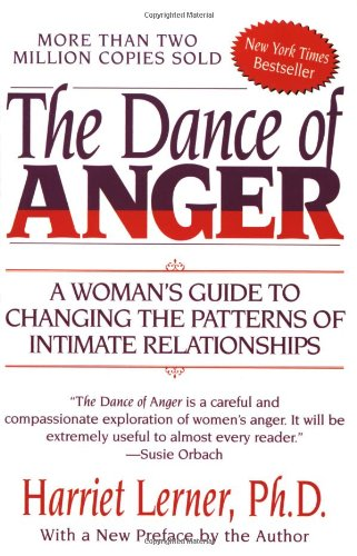 The Dance of Anger  A Woman's Guide to Changing the Patterns of Intimate Relationships, Harriet Lerner