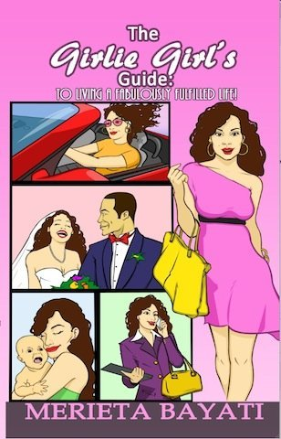 The Girlie Girl's Guide to Living A Fabulously Fulfilled Life! PDF