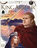 img - for King Arthur (Eyewitness Classics) book / textbook / text book