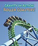 Gravity in Action: Rollercoasters! (Amazing Science)