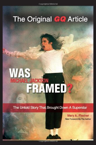 Was Michael Jackson Framed?: The Untold Story That Brought Down a Superstar