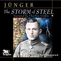 The Storm of Steel (       UNABRIDGED) by Ernst Jünger Narrated by Charlton Griffin