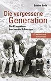 'Die vergessene Generation: Die Kriegskinder brechen ihr Schweigen' von Sabine Bode