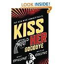 Kiss Her Goodbye: An Otto Penzler Book (Mike Hammer Novels)