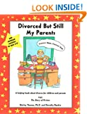 Divorced But Still My Parents: A Helping Book About Divorce for Children and Parents