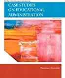 img - for Case Studies on Educational Administration (6th Edition) (Allyn & Bacon Educational Leadership) book / textbook / text book