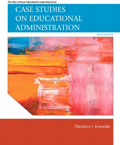 Case Studies on Educational Administration (6th Edition)...