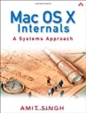 img - for Mac OS X Internals: A Systems Approach [Hardcover] [2006] (Author) Amit Singh book / textbook / text book