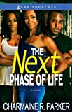 img - for The Next Phase of Life: A Novel (Zane Presents) by Parker, Charmaine R. (2011) Paperback book / textbook / text book